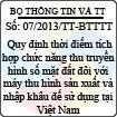 Thông tư 07/2013/TT-BTTTT - Quy định thời điếm tích hợp chức năng thu truyền hình số mặt đất đổi với máy thu hình sản xuất và nhập khẩu đế sử dụng tại Việt Nam