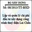 Thông tư 08/2013/TT-BXD - Hướng dẫn nội dung về lập và quản lý chi phí đầu tư xây dựng công trình thuỷ điện Lai Châu
