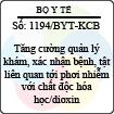 Công văn 1194/BYT-KCB - Tăng cường quản lý khám, xác nhận bệnh, tật liên quan tới phơi nhiễm với chất độc hóa học/dioxin kèm theo Quyết định 09/2008/QĐ-BYT
