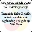 Công văn 134/2013/GSQL-GQ3 - Tạm nhập khẩu 01 chiếc xe ôtô của nhân viên Ngân hàng Thế giới tại Việt Nam