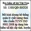 Quyết định 1388/QĐ-BHXH - Ban hành mô hình khung hệ thống quản lý chất lượng theo tiêu chuẩn TCVN ISO 9001:2008 áp dụng bảo hiểm xã hội cấp tỉnh, huyện