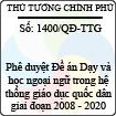 """Quyết định số 1400/QĐ-TTG - Về việc phê duyệt Đề án """"Dạy và học ngoại ngữ trong hệ thống giáo dục quốc dân giai đoạn 2008 - 2020"""""""
