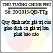 Quyết định 20/2013/QĐ-TTg - Quy định mức giá trị của giao dịch có giá trị lớn phải báo cáo