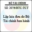 Công văn 2076/BTC-TCT - Lập hóa đơn do Bộ Tài chính ban hành