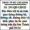 Quyết định 295/2013/QĐ-UBND - Bảo đảm trật tự an toàn giao thông đường bộ, đường sắt, đường thủy nội địa và khắc phục ùn tắc giao thông trên địa bàn Thành phố Hồ Chí Minh