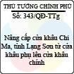 Quyết định 343/2013/QĐ-TTg - Nâng cấp cửa khẩu Chi Ma, tỉnh Lạng Sơn từ cửa khẩu phụ lên cửa khẩu chính