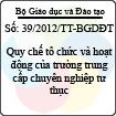 Thông tư 39/2012/TT-BGDĐT - Về việc ban hành quy chế tổ chức và hoạt động của trường Trung cấp chuyên nghiệp tư thục