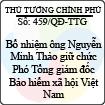 Quyết định số 459/QĐ-TTG - Về việc bổ nhiệm ông Nguyễn Minh Thảo giữ chức Phó Tổng giám đốc Bảo hiểm xã hội Việt Nam