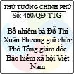 Quyết định số 460/QĐ-TTG - Về việc bổ nhiệm bà Đỗ Thị Xuân Phương giữ chức Phó Tổng giám đốc Bảo hiểm xã hội Việt Nam