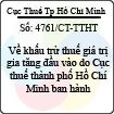 Công văn 4761/CT-TTHT - Về khấu trừ thuế giá trị gia tăng đầu vào do Cục thuế thành phố Hồ Chí Minh ban hành