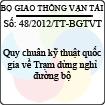 Thông tư 48/2012/TT-BGTVT - Quy chuẩn kỹ thuật quốc gia về Trạm dừng nghỉ đường bộ