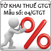 Mẫu số 04/GTGT: Tờ khai thuế giá trị gia tăng - Dành cho người nộp thuế tính thuế theo phương pháp trực tiếp trên doanh thu