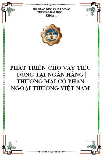 Phát triển cho vay tiêu dùng tại ngân hàng thương mại cổ phần ngoại thương Việt Nam