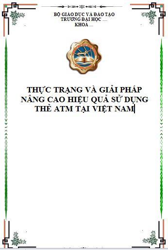 Thực trạng và giải pháp nâng cao hiệu quả sử dụng thẻ ATM tại Việt Nam