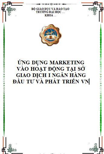 Ứng dụng Marketing vào hoạt động tại sở giao dịch I ngân hàng đầu tư và phát triển VN