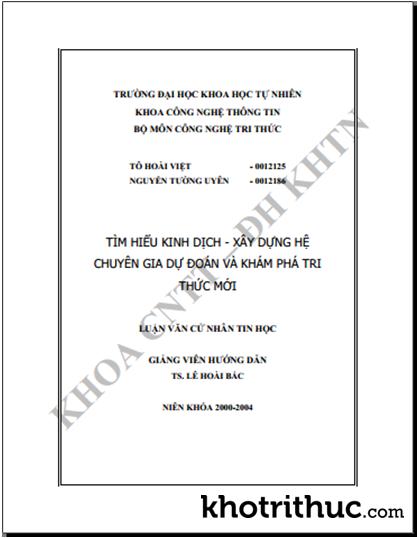 Luận Văn: Tìm Hiểu Kinh Dịch - Xây Dựng Hệ Chuyên Gia Dự Đoán Và Khám Phá Tri Thức Mới