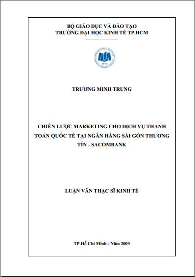 Luậ văn thạc sĩ kinh tế: Chiến lược Marketing cho dịch vụ thanh toán quốc tế tại ngân hàng Sài Gòn Thương Tín - Sacombank