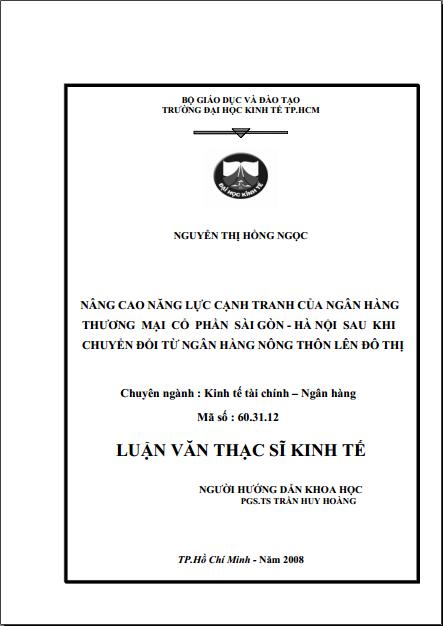 Luận văn thạc sĩ kinh tế: Nâng cao năng lực cạnh tranh của NH TMCP Sài Gòn - Hà Nội sau khi chuyển đổi từ Ngân hàng Nông thôn lên Đô thị