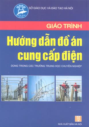 Giáo trình: Hướng dẫn đồ án cung cấp điện