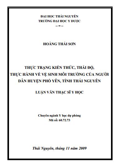 Luận văn thạc sĩ Y học: Thực trạng kiến thức, thái độ, thực hành về vệ sinh môi trường của người dân huyện Phổ Yên, tỉnh Thái Nguyên